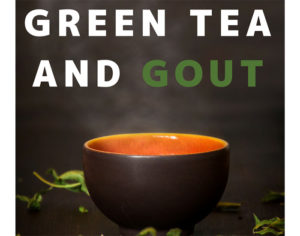 green tea and gout