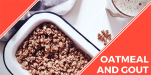 oatmeal and gout