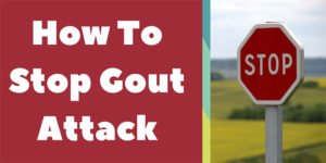 How To Stop Gout Attack