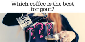 which coffee is the best for gout