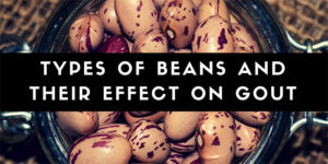 Types of beans and their effect on gout