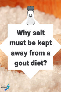 why salt must be kept away from a gout diet?