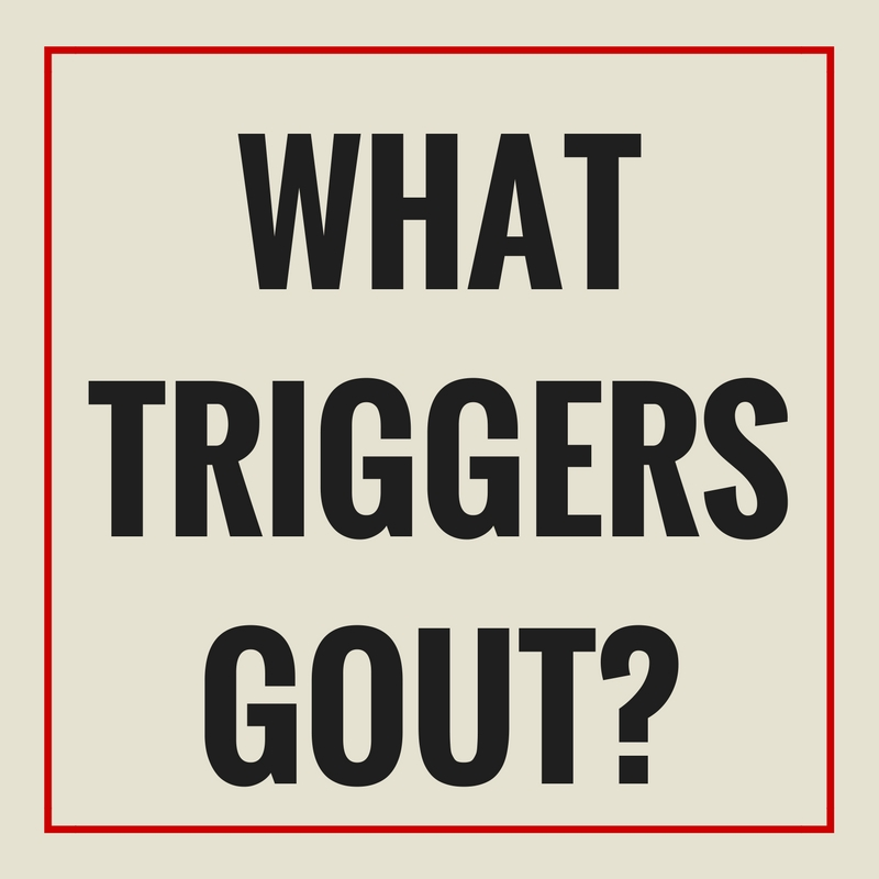 What Triggers Gout? (The Ultimate Guide)