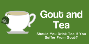 Gout and Tea